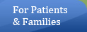 For Patients & Families
